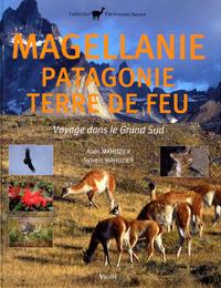 Magellanie - Patagonie - Terre de Feu, Voyage dans le Grand Sud