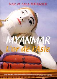 Myanmar, L'Or de l'Asie